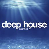 Deep House Essentials, Vol. 5 von Various Artists