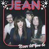 Never Let You Be by Jean