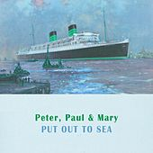Put Out To Sea de Peter, Paul and Mary