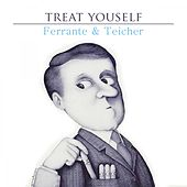 Treat Yourself by Ferrante and Teicher