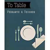 To Table by Ferrante and Teicher