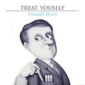 Treat Yourself by Donald Byrd