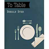 To Table by Donald Byrd