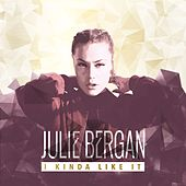 I Kinda Like It von Julie Bergan