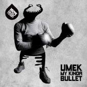 My Kinda Bullet by Umek
