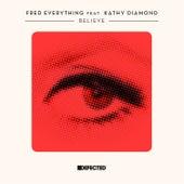 Believe (feat. Kathy Diamond) von Fred Everything