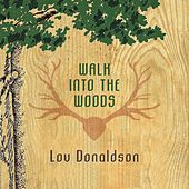 Walk Into The Woods by Lou Donaldson