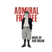 Wake Up And Dream van Admiral Freebee