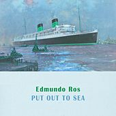 Put Out To Sea by Edmundo Ros
