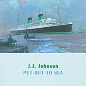 Put Out To Sea by J.J. Johnson
