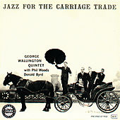 Jazz For The Carriage Trade by George Wallington