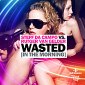 Wasted (In The Morning) by Steff Da Campo