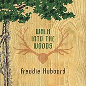 Walk Into The Woods by Freddie Hubbard