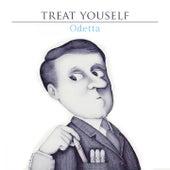 Treat Yourself by Odetta
