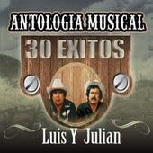 Antologia Musical - 30 Exitos de Luis Y Julian