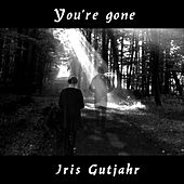 You`re Gone by Iris Gutjahr