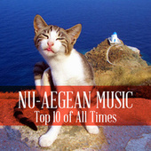 Nu-Aegean Music: Top 10 of All Times by Various Artists