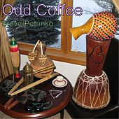 Odd Coffee by Steve Petrinko