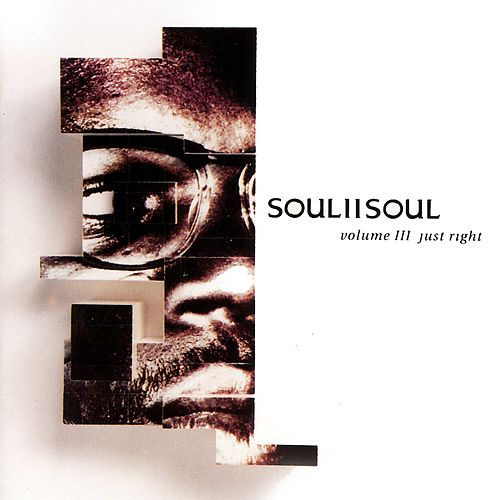 Volume III Just Right by Soul II Soul