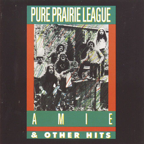 Amie & Other Hits by Pure Prairie League