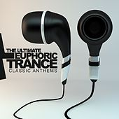 The Ultimate Euphoric Trance: Classic Anthems - EP by Various Artists