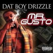 Mr.Gusto de Dat Boy Drizzle
