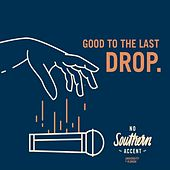 Good to the Last Drop de No Southern Accent