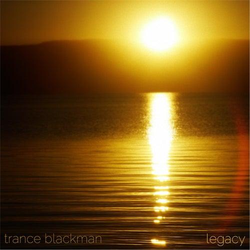 Legacy by Trance Blackman