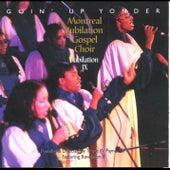 Goin' Up Yonder - Jubilation IX by Montreal Jubilation Gospel Choir