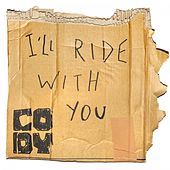 I'll Ride with You von Cody