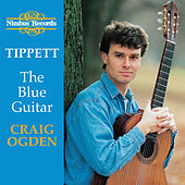Tippett: The Blue Guitar - Britten: Nocturne, After Dowland - Bennett: Five Impromptus - Walton: Five Bagatelles - Berkeley: Sonatina von Craig Ogden