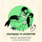 Contrary to Accepted by Bert Kaempfert