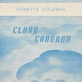 Cloud Covered von Ornette Coleman