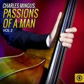 Passions of a Man, Vol. 2 de Charles Mingus