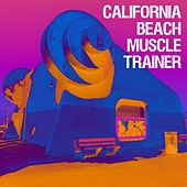 California Beach Muscle Trainer by Various Artists