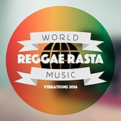 World Reggae Rasta Music Vibrations 2016 by Various Artists