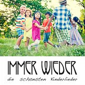 Immer wieder die schönsten Kinderlieder by Various Artists