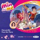 Mia and Me, Teil 20: Das große Fest der Pane (Lesung mit Musik) von Isabella Mohn