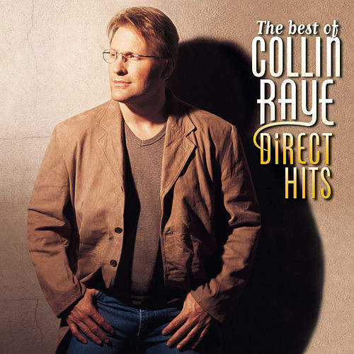 The Best Of Collin Raye by Collin Raye