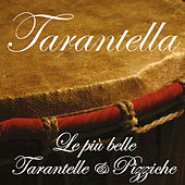 Tarantella – Le più belle tarantelle & pizziche by Various Artists