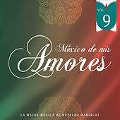 México de Mis Amores Vol.9 by Various Artists