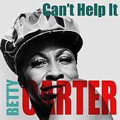 Betty Carter: Can't Help It by Betty Carter