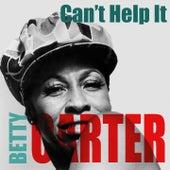Betty Carter: Can't Help It von Betty Carter