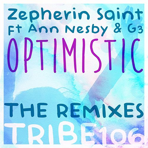Optimistic (The Remixes) by Zepherin Saint