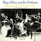 Remastered Collection (All Tracks Remastered 2016) by King Oliver