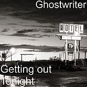 Getting out Tonight by The Ghostwriter