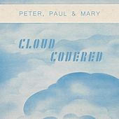 Cloud Covered de Peter, Paul and Mary