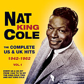The Complete Us & Uk Hits 1942-62, Vol. 1 by Nat King Cole
