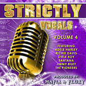 Mafia & Fluxy Presents Strictly Vocals, Vol. 4 von Various Artists