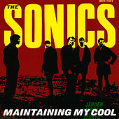 Maintaining My Cool von The Sonics